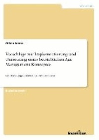 Vorschläge zur Implementierung und Umsetzung eines betrieblichen Age Management Konzeptes - Ein Handlungsleitfaden für Unternehmen.