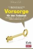 Vorsorge für den Todesfall - Testament - Schenkung - Bestattung - Verlassenschaftsverfahren (Ausgabe Österreich).
