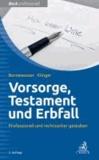 Vorsorge, Testament und Erbfall - Professionell und rechtssicher gestalten.