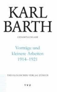 Vorträge und kleinere Arbeiten 1914-1921 - Karl Barth Gesamtausgabe Bd. 48.