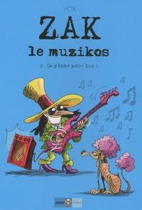 Vox - Zak le muzikos Tome 2 : Ca plane pour lui !.