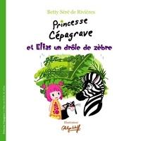 Voyageur Corporation - Princesse Cépagrave et Elias un drôle de zèbre.