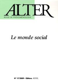 Jean-Claude Gens et Florence Caeymaex - Alter N° 17 / 2009 : Le monde social.
