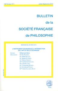Bernard Sève - Bulletin de la Société française de Philosophie N° 3, juillet-septem : L'instrument de musique à l'intersection de l'art et de la technique.