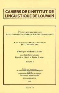Michel Francard - Cahiers de l'Institut de Linguistique de Louvain N° 19/3-4/1993 : L'insécurité linguistique dans les communautés francophones périphériques - Volume 1.