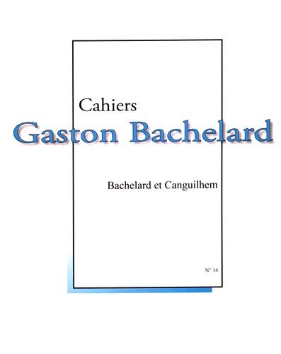 Pierre Guenancia et Maryvonne Perrot - Cahiers Gaston Bachelard N° 14 : Bachelard et Canguilhem.