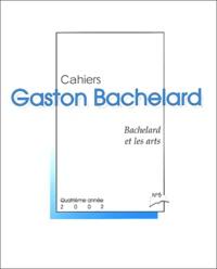 Maryvonne Perrot et Jean-Claude Margolin - Cahiers Gaston Bachelard N° 5 année 2002 : Bachelard et les arts.