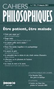 CNDP - Cahiers philosophiques N° 125, 2e trimestre : Etre patient, être malade.