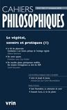 Nathalie Chouchan et Denis Arnaud - Cahiers philosophiques N° 152, 1er trimestr : Le végétal, savoirs et pratiques - Tome 1.