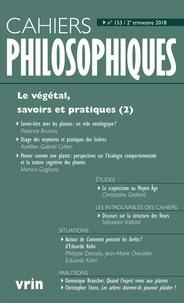 Nathalie Chouchan et Denis Arnaud - Cahiers philosophiques N° 153, 2e trimestre : Le végétal, savoirs et pratiques - Tome 2.