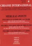 Renaud Barbaras - Chiasmi international N° 4 : Merleau-Ponty, figures et fonds de la chair : Figures and grounds of the flesh : Figure e sfondi della carne.