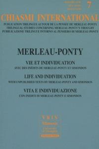 Mauro Carbone et Helen Fielding - Chiasmi international N° 7 : Merleau-Ponty - Vie et individuation.