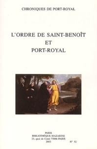 Daniel-Odon Hurel et Michel Le Guern - Chroniques de Port-Royal N° 52/2003 : L'ordre de Saint-Benoît et Port-Royal.