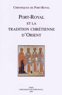 Société des amis de Port-Royal - Chroniques de Port-Royal N° 59/2009 : Port-Royal et la tradition chrétienne d'Orient.