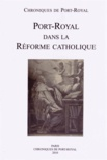 Société des amis de Port-Royal - Chroniques de Port-Royal N° 60/2010 : Port-Royal dans la Réforme catholique.