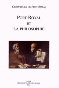 Société des amis de Port-Royal - Chroniques de Port-Royal N° 61/2011 : Port-Royal et la philosophie.