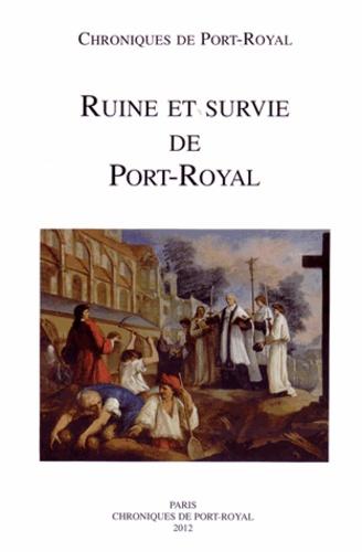 Sylvio Hermann de Franceschi et Rémi Mathis - Chroniques de Port-Royal N° 62/2012 : Ruine et survie de Port-Royal (1679-1713).