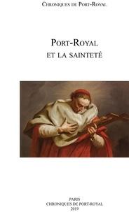 Société des amis de Port-Royal - Chroniques de Port-Royal N° 69 : Port-Royal et la sainteté.