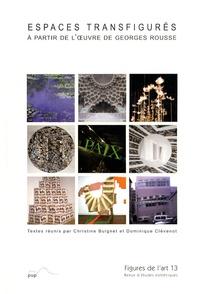 Christine Buignet et Dominique Clévenot - Figures de l'art N° 13/2007 : Espaces transfigurés à partir de l'oeuvre de Georges Rousse.