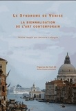 Bernard Lafargue - Figures de l'art N° 20/2011 : Le syndrome de Venise : la biennalisation de l'art contemporain.