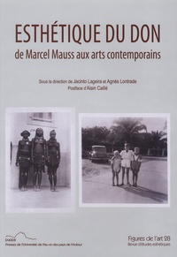 Jacinto Lageira et Agnès Lontrade - Figures de l'art N° 28/2014 : Esthétique du don - De Marcel Mauss aux arts contemporains.