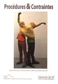 Danièle Méaux et Béatrice Ramaut-Chevassus - Figures de l'art N° 30/2015 : Procédures & Contraintes.