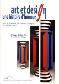 Bernard Lafargue et Jérôme Carrié - Figures de l'art N° 34/2017 : Art et design : une histoire d'humour.