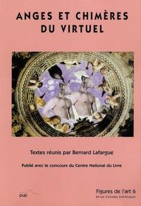 Bernard Lafargue et  Collectif - Figures de l'art N° 6 : Anges et chimères du virtuel.