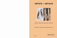 Bernard Lafargue - Figures de l'art N° 7 : Artiste / Artisan.