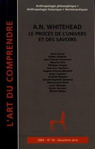 Philippe Forget - L'art du Comprendre N° 18/2009 : A. N. Whitehead - Le procès de l'univers et des savoirs.