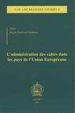 Brigitte Basdevant-Gaudemet - Law and Religious studies N° 4 : L'administration des cultes dans les pays de l'Union Européenne.