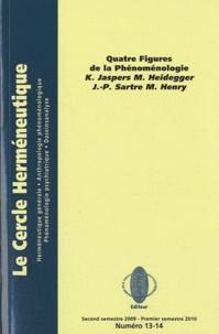 Ludwig Binswanger et Philippe Cabestan - Le Cercle herméneutique N° 13-14, second sem : Quatre figures de la phénoménologie - Jaspers, Heidegger, Sartre, Henry.