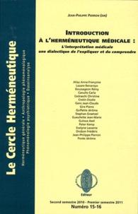 Jean-Philippe Pierron - Le Cercle herméneutique N° 15-16 : Introduction à l'herméneutique médicale - L'interprétation médicale : une dialectique de l'expliquer et du comprendre.