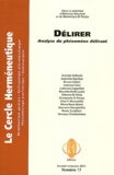 Arnaldo Ballerini et Giampaolo Di Piazza - Le Cercle herméneutique N° 17, 2e semestre 2 : Délirer - Analyse du phénomène délirant.