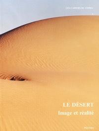 Yves Christe et Maurice Sartre - Les Cahiers du CEPOA N° 3 : Le désert - Image et réalité.