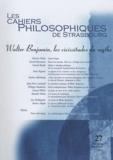 Martin Picker - Les Cahiers Philosophiques de Strasbourg N° 27 : Walter Benjamin, les vicissitudes du mythe.