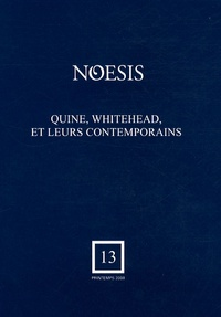 Carole Talon-Hugon - Noesis N° 13, Printemps 200 : Quine, Whitehead, et leurs contemporains.