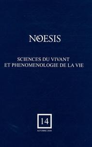 Carole Talon-Hugon - Noesis N° 14, Automne 2009 : Sciences du vivant et phénoménologie de la vie.