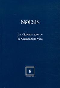 "Thierry Gontier et Ali Benmakhlouf - Noesis N° 8, Automne 2005 : La ""Scienza nuova"" de Giambattista Vico."