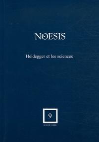 Thierry Gontier et Ali Benmakhlouf - Noesis N° 9, Hiver 2005 : Heidegger et les sciences.
