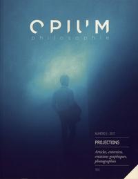 Lucas Dusserre - Opium philosophie N° 5/2017 : Projections.