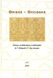Roshdi Rashed - Oriens - Occidens N° 5, 2004 : Sciences, Mathématiques et Philosophie de l'Antiquité à l'Age classique.