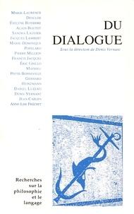 Denis Vernant - Recherches sur la philosophie et le langage N° 14 : Du dialogue.