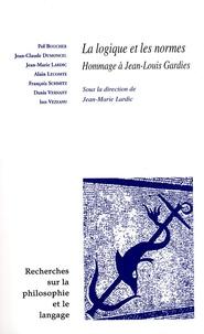 Pol Boucher et Jean-Claude Dumoncel - Recherches sur la philosophie et le langage N° 25 : La logique et les normes - Hommage à Jean-Louis Gardies.