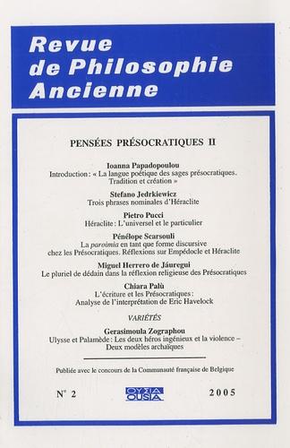 Pietro Pucci - Revue de Philosophie Ancienne Tome 23 N° 2/2005 : Pensées présocratiques - Tome 2.
