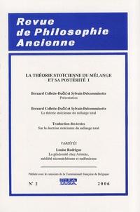 Bernard Collette-Ducic - Revue de Philosophie Ancienne Tome 24 N° 2/2006 : La théorie stoïcienne du mélange et sa postérité - Volume 1.