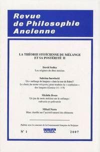 David Sedley - Revue de Philosophie Ancienne Tome 25 N° 1/2007 : La théorie stoïcienne du mélange et sa postérité - Volume 2.