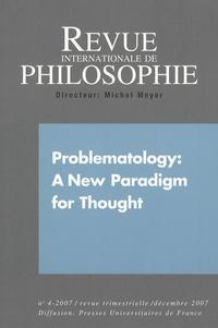 Michel Meyer et Nick Turnbull - Revue internationale de philosophie N° 242, Décembre 200 : Problematology : A New Paradigm for Thought.