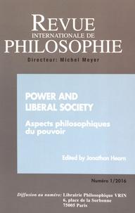 Jonathan Hearn - Revue internationale de philosophie N° 275/2016 : Power and liberal society - Aspects philosophiques du pouvoir.