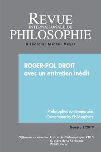 Anonyme - Revue internationale de philosophie N° 287/2019 : Roger-Pol droit.